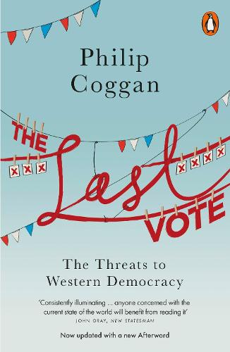 The Last Vote: The Threats to Western Democracy (Paperback)