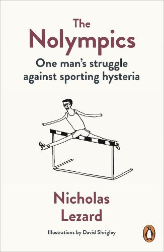 The Nolympics: One Man's Struggle Against Sporting Hysteria (Paperback)