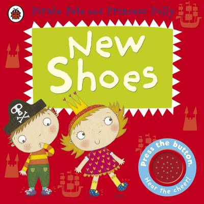 New Shoes: A Pirate Pete and Princess Polly Book (Board book)