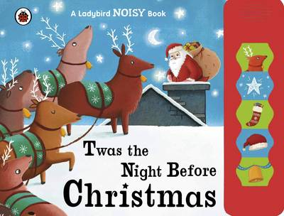 Twas the Night Before Christmas: A Ladybird Sound Book (Board book)