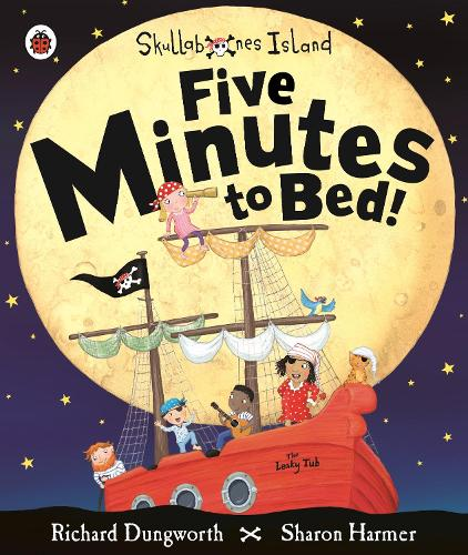 Five Minutes to Bed! A Ladybird Skullabones Island picture book (Paperback)