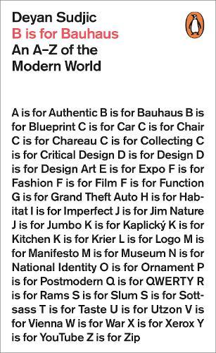 B is for Bauhaus: An A-Z of the Modern World (Paperback)