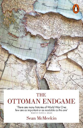 The Ottoman Endgame: War, Revolution and the Making of the Modern Middle East, 1908-1923 (Paperback)