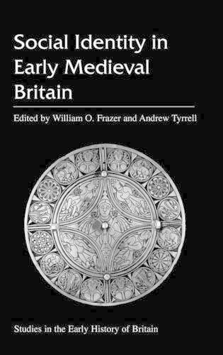 Social Identity in Early Medieval Britain - Studies in the Early History of Britain (Hardback)