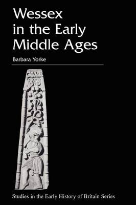 Wessex in the Early Middle Ages - Studies in the Early History of Britain (Paperback)