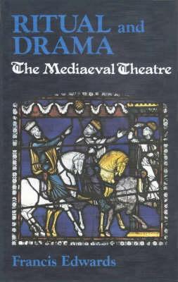 Ritual and Drama: Mediaeval Theatre (Paperback)