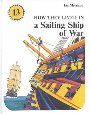 How They Lived in a Sailing Ship of War - How They Lived (Hardback)