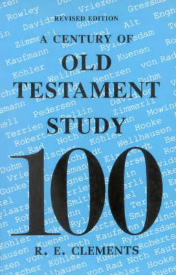 A Century of Old Testament Study - Century of... (Paperback)
