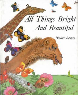 All Things Bright and Beautiful (Hardback)