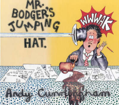 Mr. Bodger's Jumping Hat (Hardback)