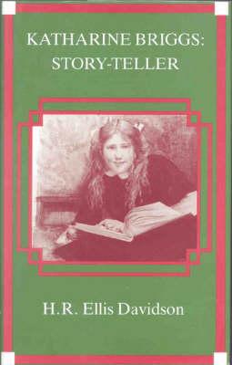 Katharine Briggs: Story-teller (Hardback)