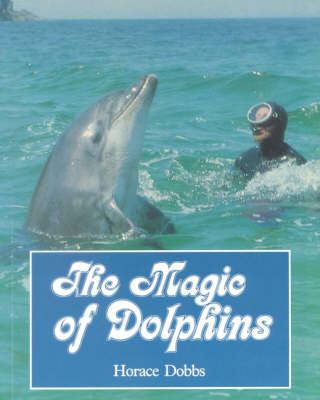 The Magic of Dolphins (Paperback)
