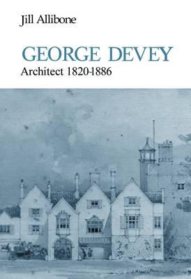 George Devey: Architect 1820-1886 (Hardback)