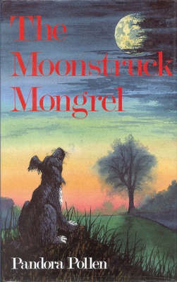 The Moonstruck Mongrel (Hardback)