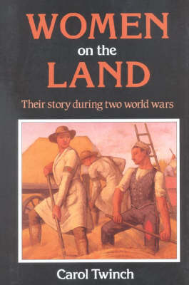 Women on the Land: Their Story During Two World Wars (Hardback)
