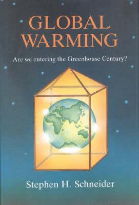 Global Warming: Are We Entering the Greenhouse Century? (Hardback)