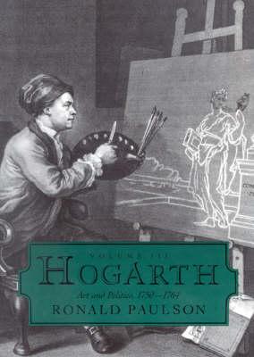 Hogarth: Volume III: Art and Politics 1750-1764 (Hardback)