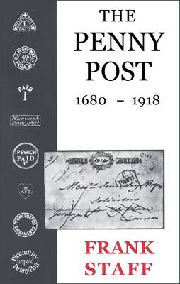The Penny Post: 1680-1918 (Paperback)