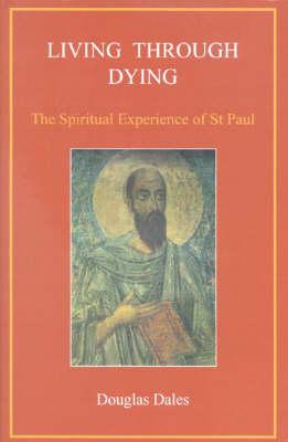 Living Through Dying: The Spiritual Experience of Saint Paul (Hardback)