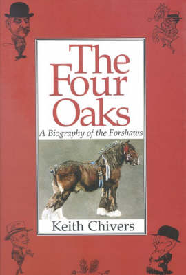 The Four Oaks: Biography of the Forshaws (Hardback)