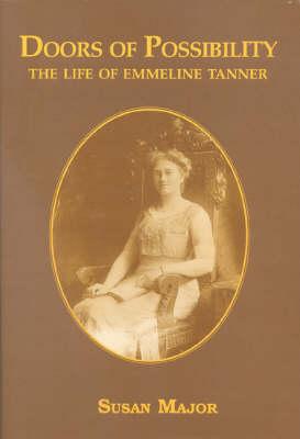 Doors of Possibility: The Life of Emmeline Tanner 1876-1955 (Hardback)