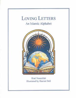 Loving Letters: International Islamic Alphabet (Hardback)