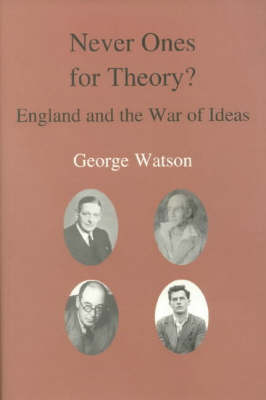 Never Ones For Theory: England and the War of Ideas (Hardback)