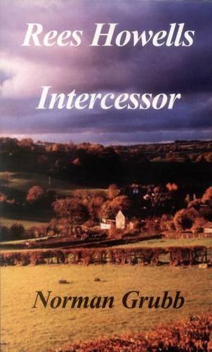 Rees Howells: Intercessor (Paperback)