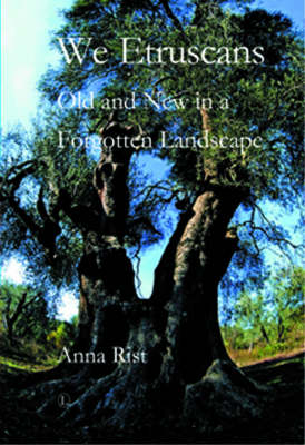 We Etruscans: Old and New in a Forgotten Landscape (Paperback)