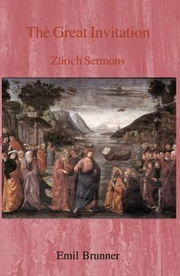 The Great Invitation: Zurich Sermons (Paperback)