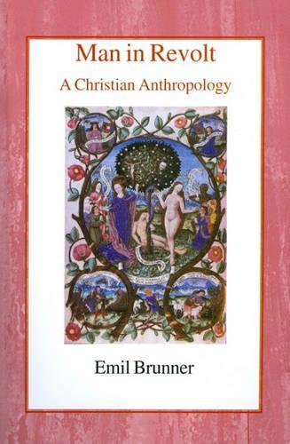 Man in Revolt: A Christian Anthropology (Paperback)