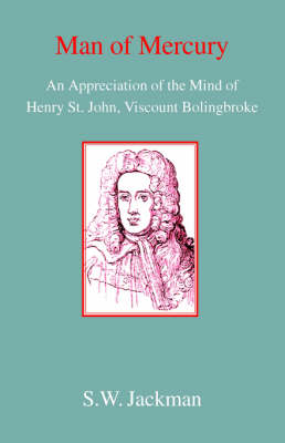 Man of Mercury: The Mind of Henry St John, Viscount Bolingbroke (Paperback)