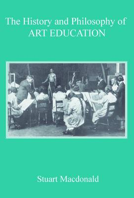 The History and Philosophy of Art Education (Paperback)