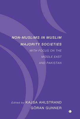 Non-Muslims in Muslim Majority Societies: With Focus on the Middle East and Pakistan (Paperback)