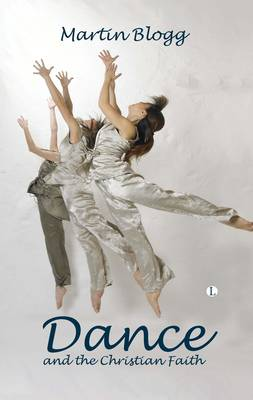 Dance and the Christian Faith: A Form of Knowing (Paperback)
