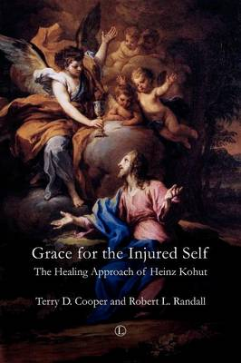 Grace for the Injured Self: The Healing Approach of Heinz Kohut (Paperback)