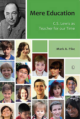 Mere Education: C.S. Lewis as Teacher for our Time (Paperback)