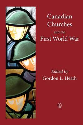 Canadian Churches and the First World War (Paperback)