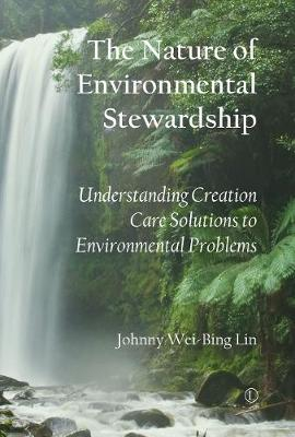 The Nature of Environmental Stewardship: Understanding Creation Care Solutions to Environmental Problems (Paperback)