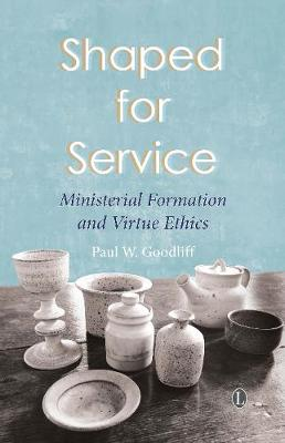 Shaped for Service: Ministerial Formation and Virtue Ethics (Paperback)