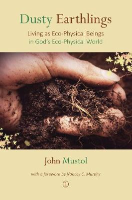 Dusty Earthlings: Living as Eco-Physical Beings in God's Eco-Physical World (Paperback)