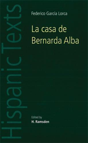 La Casa De Bernarda Alba: By Federico Garcia Lorca - Hispanic Texts (Paperback)