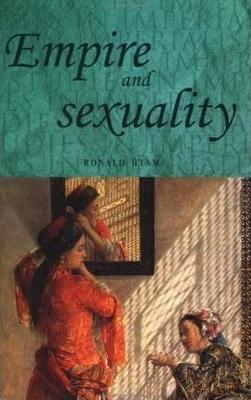 Empire and Sexuality - Studies in Imperialism (Paperback)