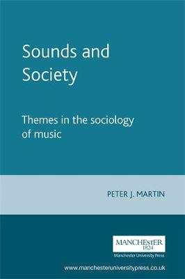 Sounds and Society: Themes in the Sociology of Music (Paperback)