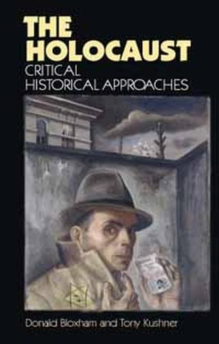 The Holocaust: Critical Historical Approaches (Paperback)