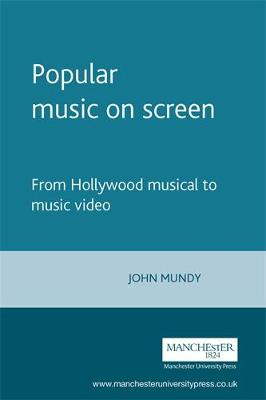 Popular Music on Screen - Music and Society (Paperback)