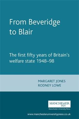 From Beveridge to Blair: The First Fifty Years of Britain's Welfare State 1948-98 - Documents in Modern History (Paperback)