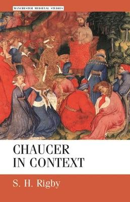 Chaucer in Context: Society, Allegory and Gender - Manchester Medieval Studies (Paperback)