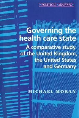 Governing the Health Care State - Political Analyses (Paperback)