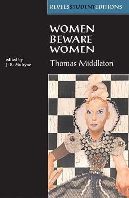 Women Beware Women by Thomas Middleton - Revels Student Editions (Paperback)